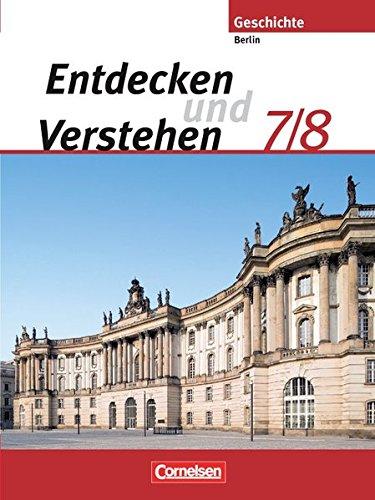 9783060645473: Entdecken und Verstehen 7/8. Schülerbuch. Berlin. Neubearbeitung: Vom Mittelalter bis zur industriellen Revolution. Sekundarstufe I