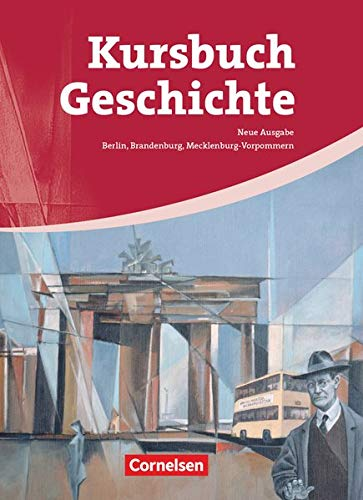 9783060647330: Kursbuch Geschichte. Schülerbuch. Von der Antike bis zur Gegenwart: Berlin, Brandenburg, Mecklenburg-Vorpommern
