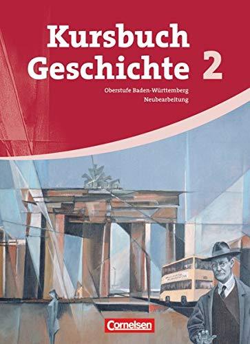 9783060647415: Kursbuch Geschichte - Neubearbeitung - Baden-Wurttemberg: Kursbuch Geschichte 02. Von 1945 bis zur Gegenwart. Schulerbuch Baden-Wurttemberg