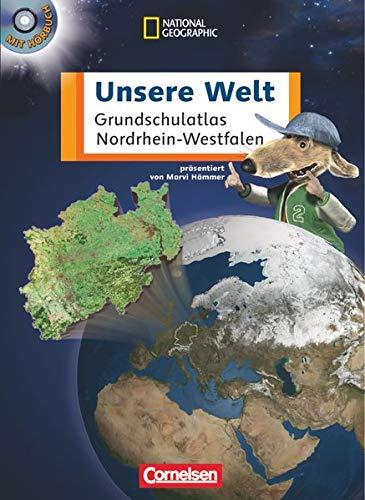 9783060647606: Unsere Welt. Atlas für die Grundschule. Nordrhein-Westfalen. Neubearbeitung: Atlas mit Hör-CD