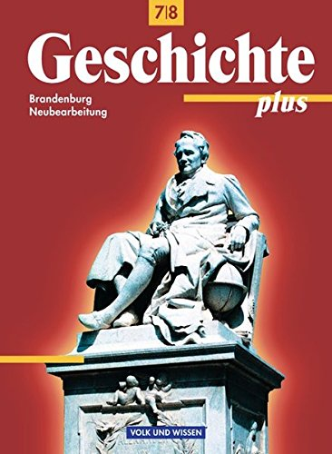 9783060647675: Geschichte plus 7./8. Schuljahr. Schülerbuch Brandenburg