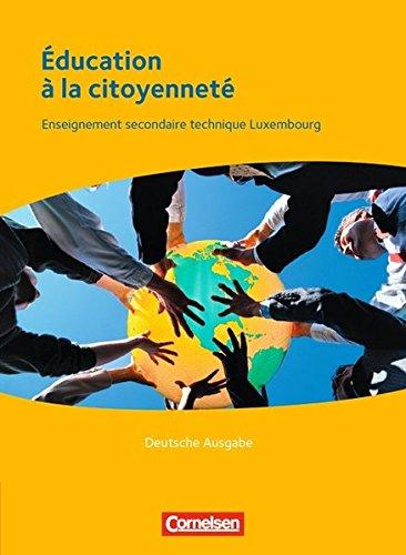 9783060649198: Éducation à la citoyenneté - Deutsche Fassung: Enseignement secondaire technique Luxembourg. Schülerbuch mit CD-ROM