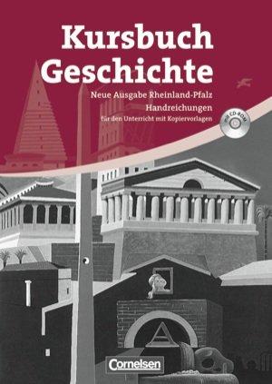 9783060649419: Kursbuch Geschichte. Neue Ausgabe. Rheinland-Pfalz. Von der Antike bis zur Gegenwart. Handreichungen für den Unterricht, Kopiervorlagen und CD-ROM