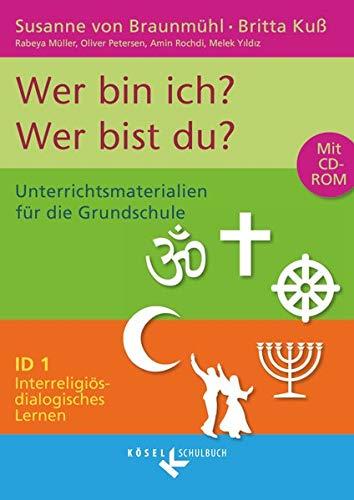9783060653188: Interreligiös-dialogisches Lernen ID 01 Wer bin ich? - Wer bist du?: Unterrichtsmaterialien für die Grundschule mit CD-ROM
