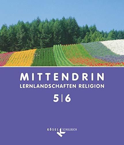 9783060653850: MITTENDRIN 5/6 Sekundarstufe I: Lernlandschaften Religion. Unterrichtswerk für katholischen RU