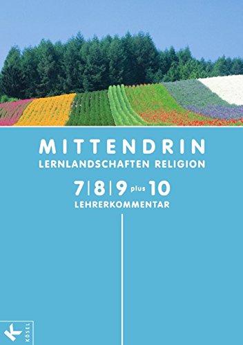 9783060653942: MITTENDRIN-Lernlandschaften Religion, Ausgabe Nordrhein-Westfalen 7., 8., 9. Schuljahr plus 10, Lehrerkommentar
