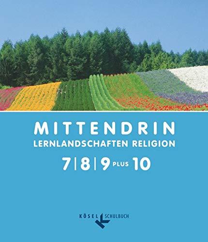 9783060654109: MITTENDRIN 7/8/9 plus 10: Lernlandschaften Religion. Unterrichtswerk für katholischen RU