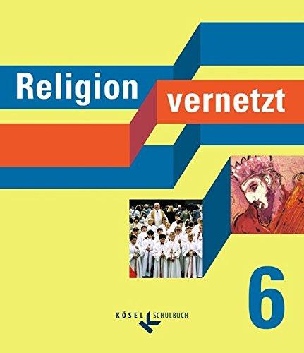 9783060654505: Religion vernetzt 6. Bayern