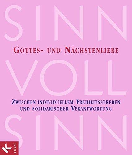 9783060654895: SinnVollSinn - Religion an Berufsschulen. Band 6: Gottes- und Nächstenliebe: Zwischen individuellem Freiheitsstreben und solidarischer Verantwortung