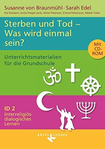 9783060655106: Interreligiös-dialogisches Lernen ID 02. Tod und Sterben. Was wird einmal sein?: Unterrichtsmaterialien für die Grundschule mit CD-ROM