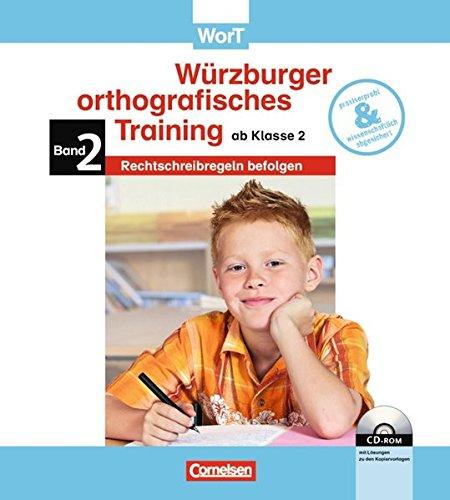 9783060800230: WorT - Würzburger orthografisches Training 2.-4. Schuljahr 02: Rechtschreibregeln befolgen: Handreichungen für den Unterricht mit Kopiervorlagen. Mit Lösungen auf CD-ROM