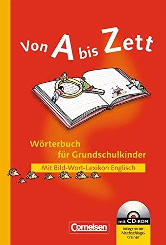 9783060804290: Von A bis Zett. Wörterbuch für Grundschulkinder. Neubearbeitung mit CD-ROM