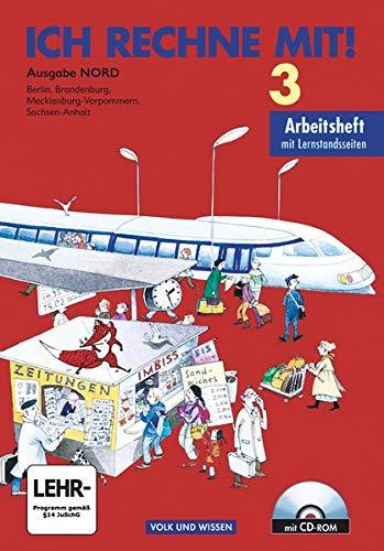 9783060809226: Ich rechne mit! Klasse 3. Arbeitsheft mit CD-ROM für Windows 95. Östliche Bundesländer (Nord). Neubearbeitung: Berlin, Brandenburg, Mecklenburg-Vorpommern, Sachsen-Anhalt