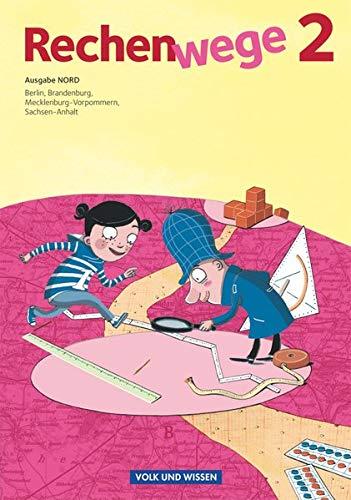 9783060813186: Rechenwege 2. Ausgabe Nord. Schülerbuch mit Mat: Berlin, Brandenburg, Mecklenburg-Vorpommern, Sachsen-Anhalt
