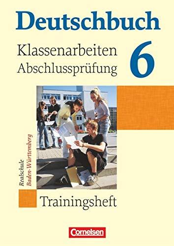 9783061000233: Deutschbuch 6 Trainingsheft - Realschule - Klassenarbeiten und Abschlussprüfung: 10. Schuljahr mit Lösungen