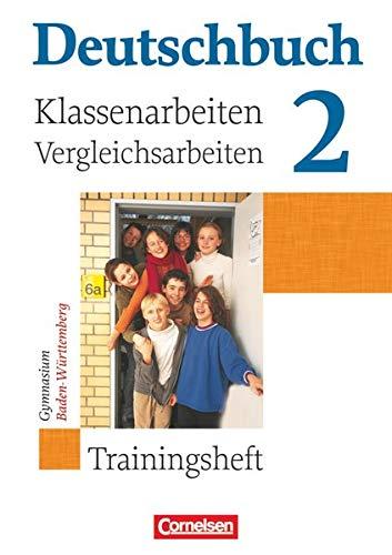 9783061000257: Deutschbuch 2. 6. Schuljahr. Klassenarbeiten und Vergleichsarbeiten. Gymnasium Baden-Württemberg: Trainingsheft mit Lösungen. Klassenarbeiten - Vergleichsarbeiten