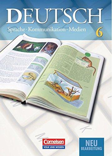 9783061006549: Deutsch 6. Sprache Kommunikation Medien. Schülerbuch. Neubearbeitung 2004. Gymnasium. Neue Rechtschreibung