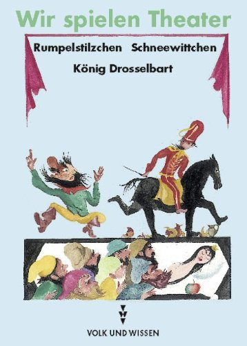 9783061017385: Wir spielen Theater. Rumpelstilzchen. König Drosselbart. Schneewittchen.