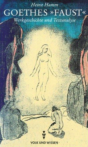 9783061028213: Goethes Faust: Werkgeschichte und Textanalyse