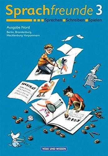 9783061033200: Sprachfreunde 3. Schülerbuch. Neubearbeitung 2004. Berlin, Brandenburg, Mecklenburg-Vorpommern: Sprechen, Schreiben, Spielen. Ein Sprachbuch für die Grundschule