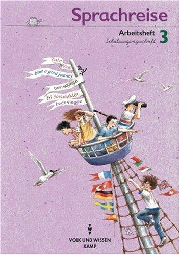 Sprachreise, neue Rechtschreibung, Arbeitsheft, Schulausgangsschrift, erw. Ausgabe: Sieglinde von Beckerath;