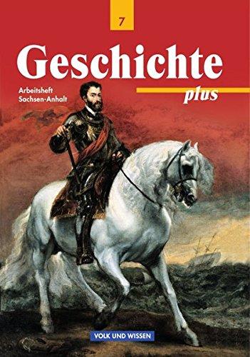 9783061107291: Geschichte plus 7. Arbeitsheft. Sachsen-Anhalt