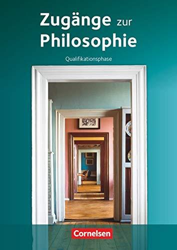 9783061200183: Zugänge zur Philosophie. Qualifikationsphase. Schülerbuch