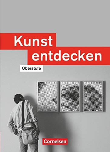 9783061201067: Kunst entdecken - Sekundarstufe II - Westliche Bundeslander: Kunst entdecken. Schulerbuch. Sekundarstufe 2