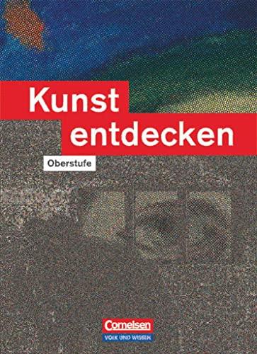 9783061201999: Kunst entdecken. Sekundarstufe II. Östliche Bundesländer und Berlin. Schülerbuch