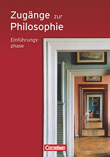 9783061202224: Zugänge zur Philosophie. Einführungsphase. Neue Ausgabe. Schülerbuch