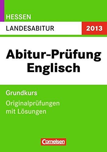 9783061500528: Abitur-Originalprüfungen Englisch Landesabitur. Grundkurs Arbeitsheft Hessen 2013