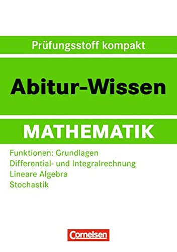 9783061500801: Abitur-Wissen Mathematik. Funktionen: Grundlagen - Differential- und Integralrechnung - Lineare Algebra - Stochastik