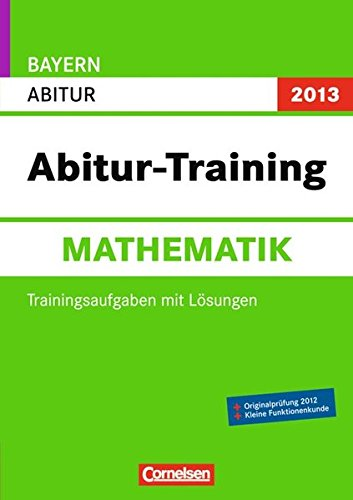 9783061501563: Abitur-Training Mathematik Bayern 2012. Arbeitsbuch mit Trainingsaufgaben und Lösungen