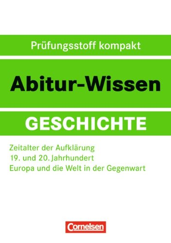 9783061501617: Abitur-Wissen Geschichte: Das Zeitalter der Aufklärung - Der 2. Weltkrieg und seine Vorgeschichte - Die Entwicklung der Europäischen Union
