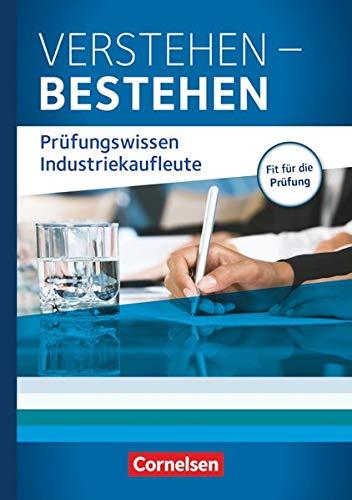 9783061510206: Jahrgangsübergreifend - Verstehen - Bestehen: Prüfungswissen Industriekaufleute: Buch