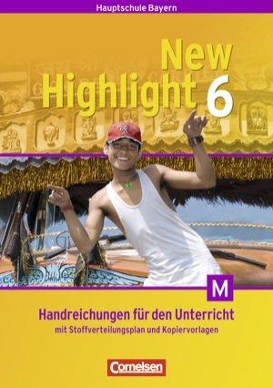 9783063300027: New Highlight. Bayern. Band 6. 10. Jahrgangsstufe. Handreichungen für den Unterricht. Mit Stoffverteilungsplan und Kopiervorlagen für M-Klassen