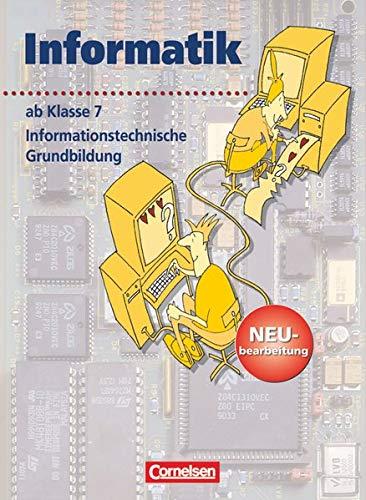 9783064000070: Informatik/ITG. Sekundarstufe I. Ab. 7. Schuljahr. Informationstechnische Grundbildung. Neubearbeitung: Schülerbuch