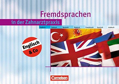 9783064500105: Zahnmedizinische Fachangestellte. Englisch, Türkisch, Russisch, Polnisch, Französisch, Spanisch, Arabisch: Sprachen in der Zahnarztpraxis. Schülerbuch