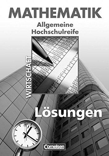 9783064500198: Mathematik Allgemeine Hochschulreife. Lösungen zum Schülerbuch: Kaufmännisch-wirtschaftliche Richtung