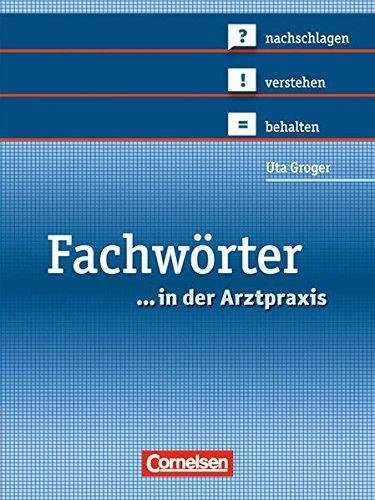 9783064500280: Medizinische Fachangestellte 1.-3. Ausbildungsjahr. Fachwörter in der Arztpraxis: nachschlagen - verstehen - behalten. Wörterbuch