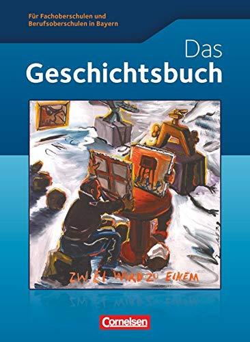 9783064500952: Geschichte / Sozialkunde: Das Geschichtsbuch. Fachoberschule und Berufsoberschule Bayern: Schülerbuch