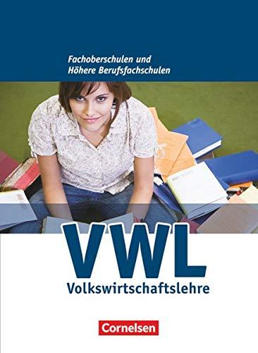9783064501485: Wirtschaft für Fachoberschulen und Höhere Berufsfachschulen. VWL. Allgemeine Ausgabe. Schülerbuch