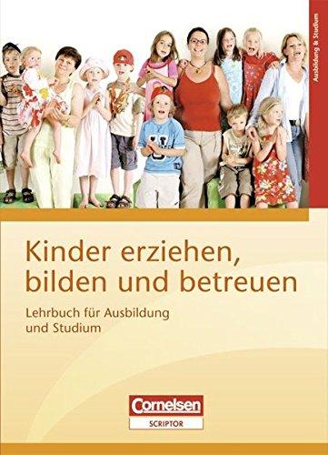 9783064501607: Lehrbuch fur Erzieherinnen und Erzieher. Kinder erziehen, bilden und betreuen: Lehrbuch fur Ausbildung und Studium
