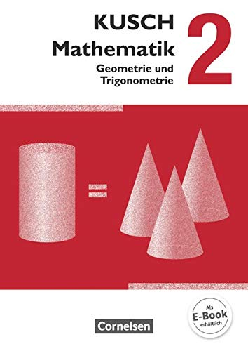 9783064501652: Kusch: Mathematik 02. Geometrie und Trigonometrie. Schülerbuch