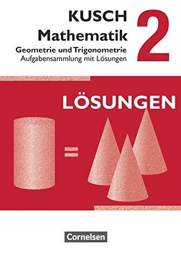9783064501669: Kusch: Mathematik 02. Geometrie und Trigonometrie: Aufgabensammlung. Mit Lösungswegen