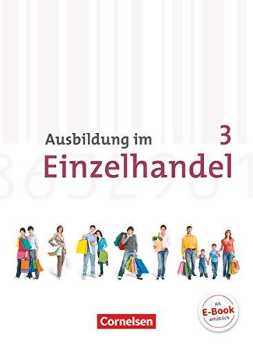 9783064501980: Ausbildung im Einzelhandel 3. Ausbildungsjahr. Neubearbeitung. Allgemeine Ausgabe, Fachkunde