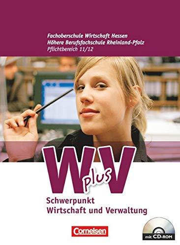 9783064502598: Wirtschaft für Fachoberschulen und Höhere Berufsfachschulen. Fachoberschule Wirtschaft Hessen. Pflichtbereich 11/12 - Wirtschaft und Verwaltung: Schülerbuch