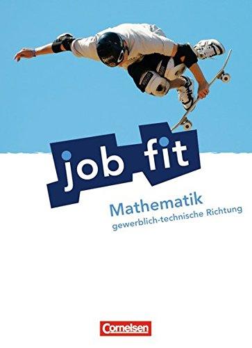 9783064502703: Job fit Mathematik. Allgemeine Ausgabe. Schülerbuch. Gewerblich-technische Richtung