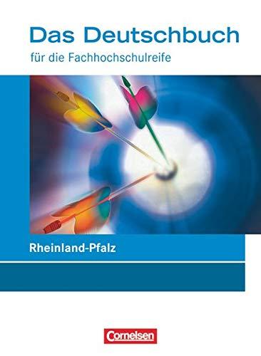 9783064503014: Das Deutschbuch für die Fachhochschulreife11./12. Schuljahr. Schülerbuch. Rheinland-Pfalz