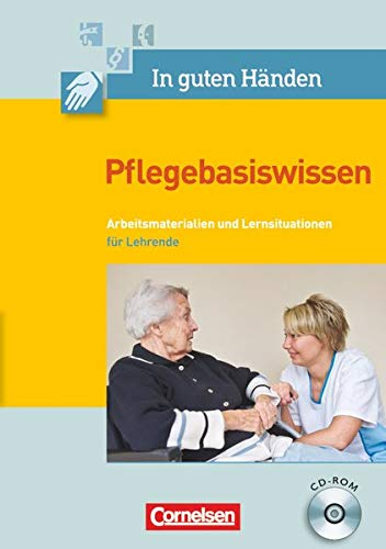 9783064503335: In guten Händen - Pflegebasiswissen: Lernsituationen/Arbeitsblätter auf CD-ROM